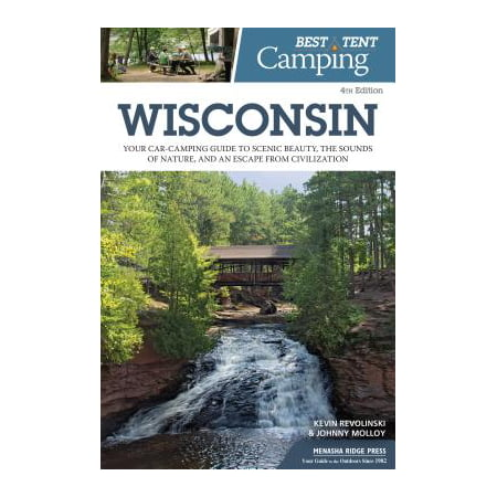 Best tent camping: wisconsin : your car-camping guide to scenic beauty, the sounds of nature, and an: (Best Hunting In Wisconsin)