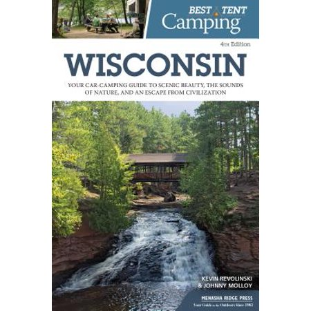 Best tent camping: wisconsin : your car-camping guide to scenic beauty, the sounds of nature, and an: (Best Bang For Your Buck Used Car)