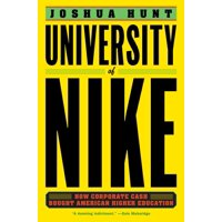 University of Nike : How Corporate Cash Bought American Higher Education