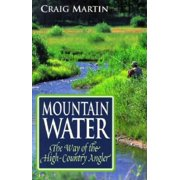 Pruett: Mountain Water: The Way of the High-Country Angler (Paperback)