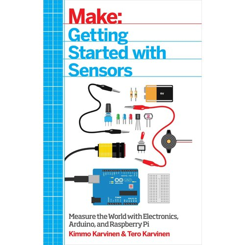 Getting Started With Sensors: Measure the World With Electronics ...