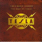 Tesla - Time's Makin Changes: Best of - CD