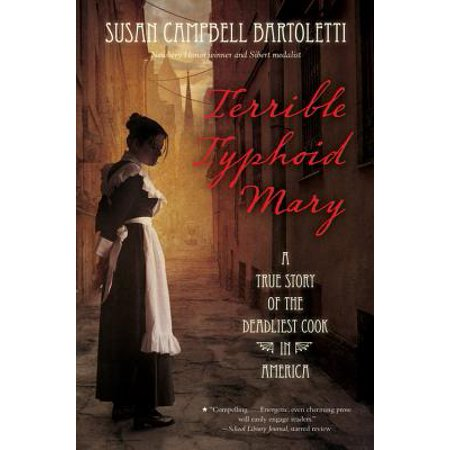 Terrible Typhoid Mary : A True Story of the Deadliest Cook in (Typhoid Mary The Most Dangerous Woman In America)