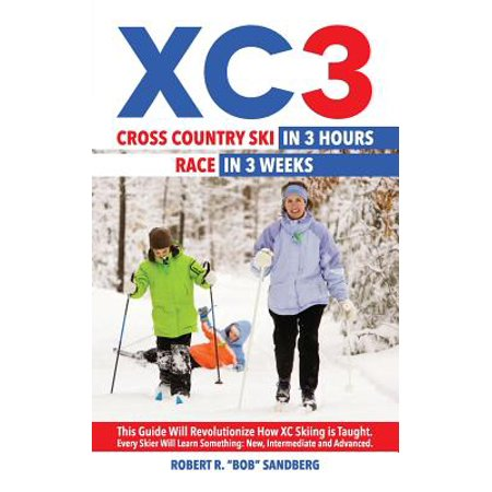 Xc3 : Cross Country Ski in 3 Hours; Race in 3 Weeks ()