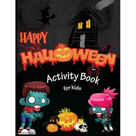 Happy Halloween Activity Book for Kids: Mazes, Coloring, Dot to Dot, Activity Book for Kids Ages 4-8, 5-12. (Halloween Books for Kids)