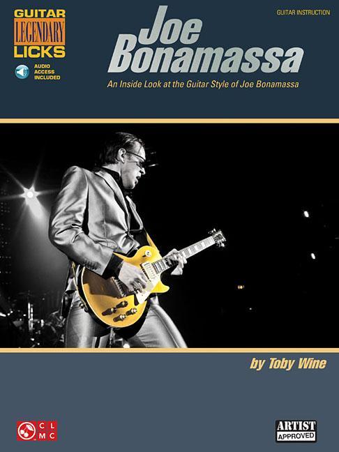 Guitar Legendary Licks: Joe Bonamassa Legendary Licks: An Inside Look at the Guitar Style of Joe Bonamassa (Other)
