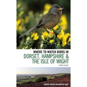 Where to Watch Birds in Dorset, Hampshire and the Isle of Wight