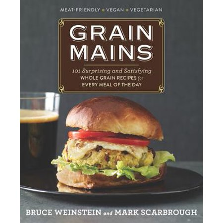 Grain Mains : 101 Surprising and Satisfying Whole Grain Recipes for Every Meal of the Day](Halloween Main Meals)