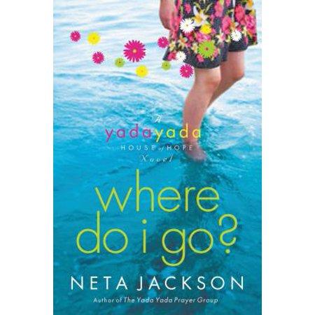 Where Do I Go? : A Yada Yada House of Hope Novel (Hash House A Go Go Locations Las Vegas)