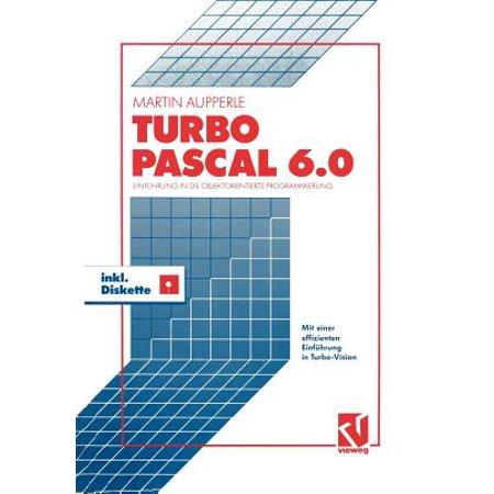 Turbo Pascal Version 6.0 : Einf�hrung in Die Objektorientierte