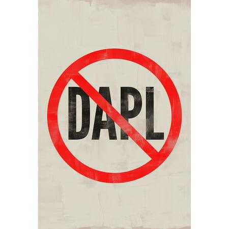 No To Dakota Access Pipeline Dapl Campaign Poster 12X18 Inch