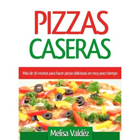 Pizzas Caseras: Más de 50 recetas para hacer pizzas deliciosas en muy poco tiempo - eBook](Decoracion De Halloween Caseras)