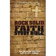 Rock Solid Faith Study Bible for Teens-NIV : Build and Defend Your Faith Based on God's Promises