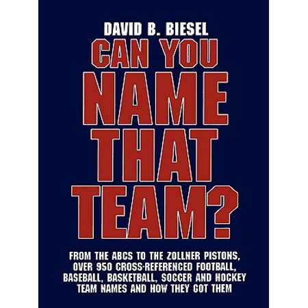 Can You Name That Team? : A Guide to Professional Baseball, Football, Soccer, Hockey, and Basketball Teams and Leagues