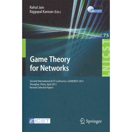 Game Theory for Networks: 2nd International ICST Conference, GAMENETS 2011, Shanghai, China, April 11-18, 2011, Revised Selected Papers