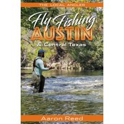 Local Angler: The Local Angler Fly Fishing Austin & Central Texas (Paperback)