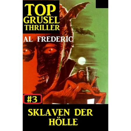 Top Grusel Thriller #3 - Sklaven der Hölle - eBook