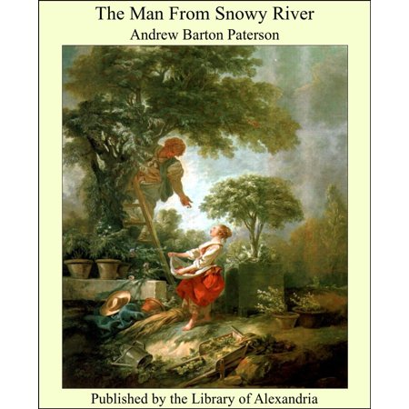 The Man From Snowy River - eBook (Banjo Paterson Man From Snowy River Poem)
