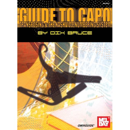 Guide to Capo, Transposing & the Nashville Numbering System -