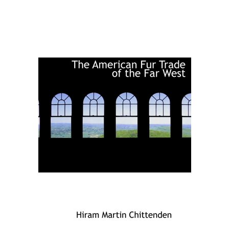 The American Fur Trade of the Far West (Hardcover)