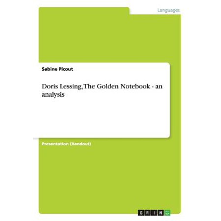 Doris Lessing, the Golden Notebook - An Analysis