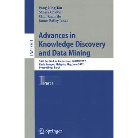 Advances in Knowledge Discovery and Data Mining : 16th Pacific-Asia Conference, PAKDD 2012, Kuala Lumpur, Malaysia, May 29-June1, 2012, Proceedings, Part
