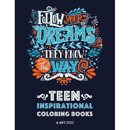 Teen Inspirational Coloring Books: Positive Inspiration for Teenagers, Tweens, Older Kids, Boys, & Girls, Creative Art Pages, Art Therapy & Meditation Practice for Stress Relief & Relaxation, Relaxing ()