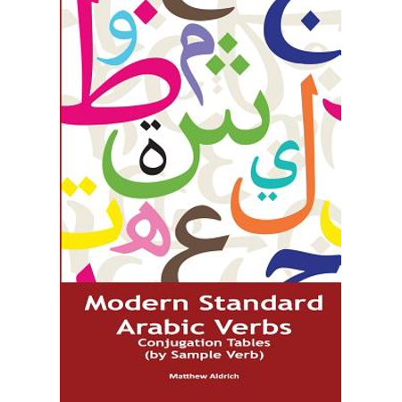 Modern Standard Arabic Verbs : Conjugation Tables (by Sample (List Of English Verbs And Their Conjugations)