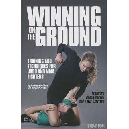 Winning on the Ground : Training and Techniques for Judo and MMA