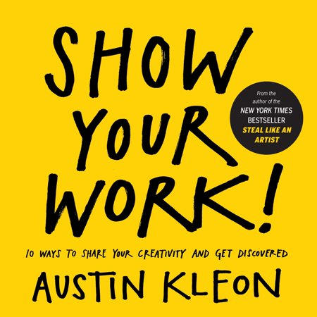 Show Your Work! - Paperback (Best Publishing Companies To Work For)