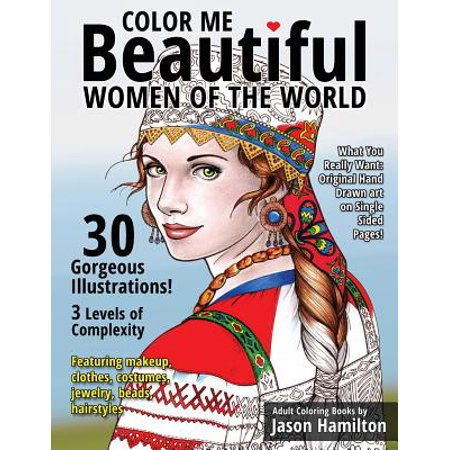Color Me Beautiful, Women of the World: Adult Coloring Book (All The Colours Of The World So Beautiful)