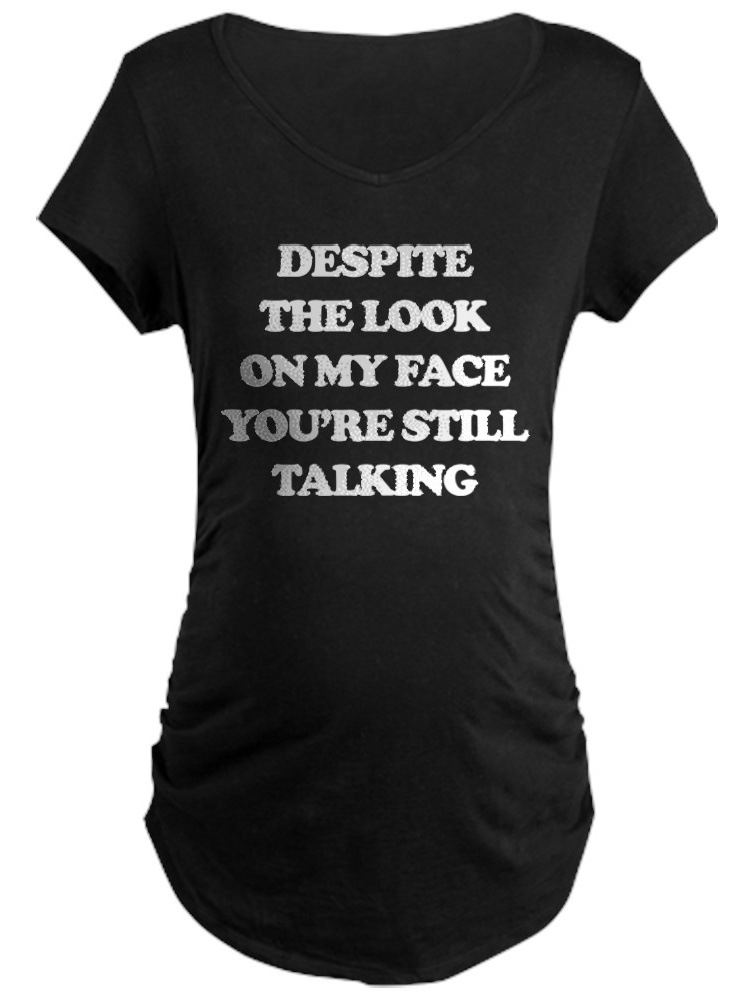 CafePress - Despite The Look On My Face - Maternity Dark T-Shirt