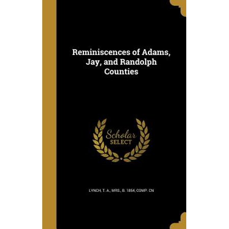 Reminiscences of Adams, Jay, and Randolph Counties