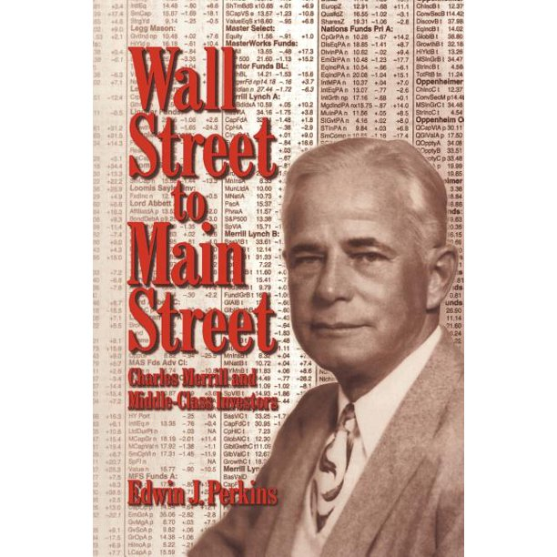Wall Street to Main Street : Charles Merrill and Middle-Class Investors  (Paperback) - Walmart.com