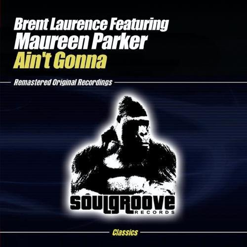 Brent Laurence - Ain't Gonna [CD]