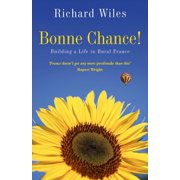 Bonne Chance!: Building a Life in Rural France - eBook