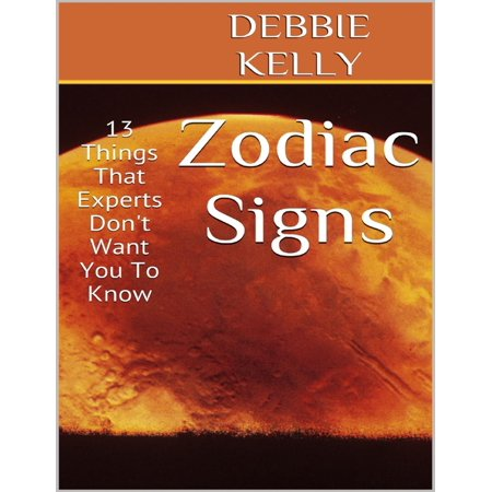 Zodiac Signs: 13 Things That Experts Don't Want You to Know - (Top Things 13 Year Olds Want For Christmas)