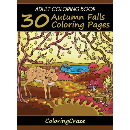 Adult Coloring Book : 30 Autumn Falls Coloring Pages