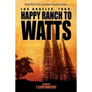 Los Angeles, 1968 : From Happy Ranch to Watts