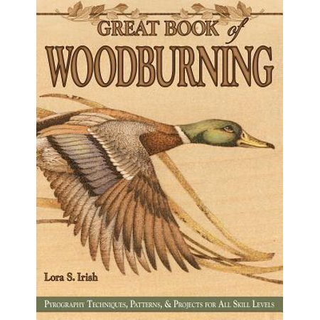 Great Book of Woodburning : Pyrography Techniques, Patterns and Projects for All Skill Levels](Lorax Craft)