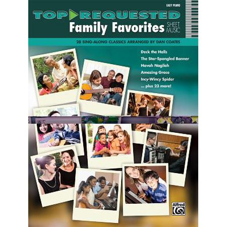 Top-Requested Family Favorites Sheet Music : 28 Sing-Along Classics