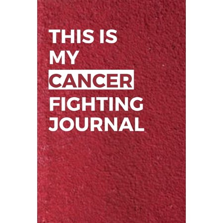 This Is My Cancer Fighting Journal