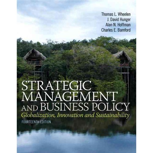 Strategic Management and Business Policy: Globalization, Innovation and Sustainability