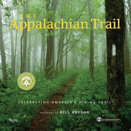 The appalachian trail : celebrating america's hiking trail: