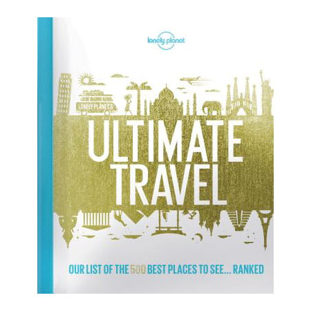 Lonely planet: lonely planet's ultimate travel: our list of the 500 best places to see... ranked - h: (Best Place To Get Travel Size Items)