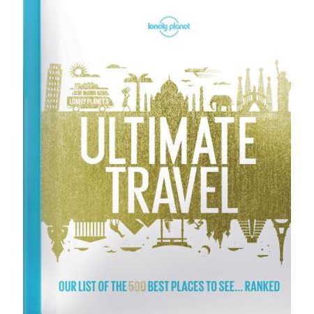Lonely planet: lonely planet's ultimate travel: our list of the 500 best places to see... ranked - h: