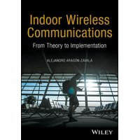 Indoor Wireless Communications: From Theory to Implementation (Hardcover)