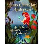 Le fiabe di Hans Christian Andersen - eBook
