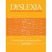 Dyslexia: Action Plans for Successful Learning: A Practical Guide to Learning Disabilities (Paperback)