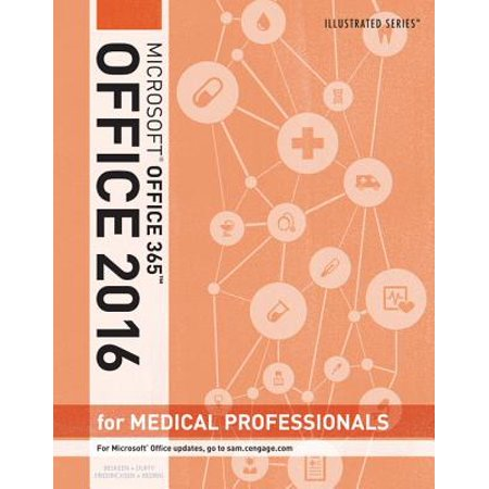 Illustrated Microsoft Office 365 & Office 2016 for Medical Professionals, Loose-Leaf Version (Learn 365)